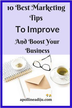 10 best marketing tips you should consider to implement that will help improve and boost your business during the start of this new year