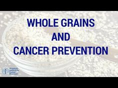 eNews: Whole Grains and Cancer Risk Explained in One Minute