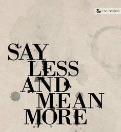 Parlare meno e agire di più.