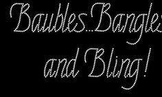 Baubles...Bangles...and Bling Rhinestone Motif Design Tshirt