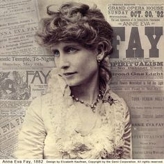 """In 1914, magician Harry Houdini called Anna Eva Fay """"... the greatest female mystifier""""; while detective Allan Pinkerton in 1877 had described her as """"... a woman possessing a terribly fascinating power and capable of any devilish human accomplishment"""". They were both right. She became acclaimed as the greatest American spirit medium and, when the profitability of the ghosts declined, in 1894 she went on the vaudeville stage to become an icon of early American show business."""