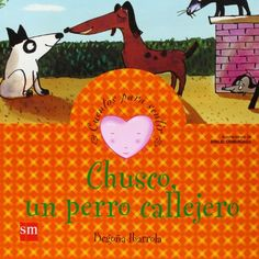 Chusco, un perro callejero. Begoña Ibarrola. SM, 2011