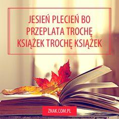 Ha! No to zagieliśmy... wszystkie rogi ;) W końcu jesień to idealna pora na książki! Co czytacie? Love Reading, Im In Love, Motto, Cos, Book Lovers, Fangirl, Printable, Writing, Humor