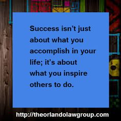 Success isn't just about what you accomplish in your life; it's about what you inspire others to do. Inspire Others, Business Quotes, Orlando, Success, Inspirational, Life, Orlando Florida