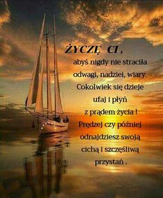 Słowa z serca płynące. Qoutes, Life Quotes, Weekend Humor, Amazing Nature, Birthday Wishes, Positive Quotes, I Love You, Texts, Poems