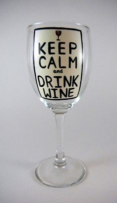 Keep Calm and Drink Wine, hand painted wine glass