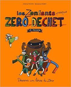 Les enfants zéro déchet, Jérémie Pichon et Bénédicte Moret.