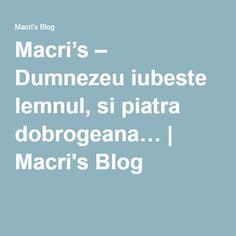 Macri's – Dumnezeu iubeste lemnul, si piatra dobrogeana… | Macri's Blog