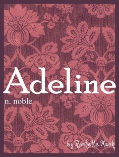 Baby Girl Name Adeline Meaning Noble Origin German I Think