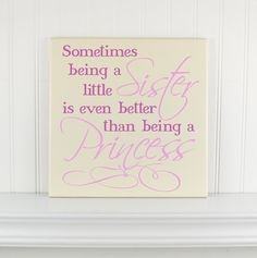 "Wood Painted Sign with Saying ""Sometimes Being a Sister...Better than Princess"" -Wooden Signs With Quotes -Customized Wall Hanging Plaque on Etsy, £23.60"