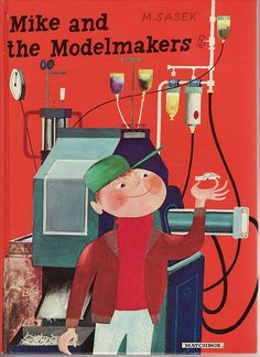 M. Sasek : Mike And The Modelmakers (1970).