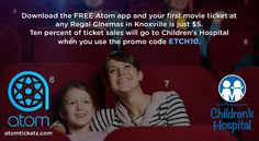 Children's Hospital has teamed up with Atom Tickets. Atom is an app designed to make going to the movies easy, helping you coordinate with friends, purchase concessions and more.   Download the FREE Atom app and your first movie ticket at any Regal Cinemas in Knoxville is just $5. Ten percent of ticket sales will go to Children's Hospital when you use the promo code ETCH10.