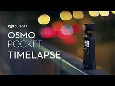 How to Shoot Timelapse Videos with Osmo Pocket Pocket Camera, Dji Osmo, Mavic, Youtube, App, Photography, Style, Fotografie, Photograph