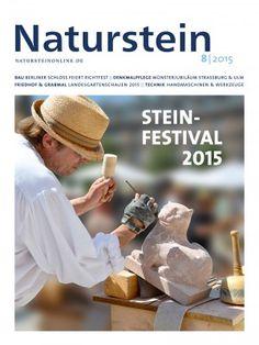 Naturstein 08/2015: Berliner Schloss feiert Richtfest-Europäisches Steinfestival-Münsterjubiläen in Ulm und in Straßburg-Mustergräber auf den Landesgartenschauen in Alzenau, Landau, Mühlacker, Oelsnitz und Schmalkalden-Techniknachlese Stone+tec