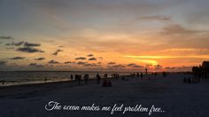The ocean makes me feel problem free. Sunset fort Myers beach Florida beach bum love life. Sand happiness summer days. Hope for tomorrow