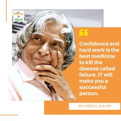 Confidence and hard work is the best medicine to kill the disease called failure. IT will make you a successful person. Startup Quotes, Abdul Kalam, Hard Work, Einstein, Confidence, Medicine, Success, Good Things, Messages