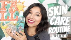 Fall Skin Care Routine!! (for Dry skin) +GIVEAWAY! (closed)