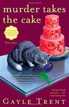Murder Takes the Cake: A Daphne Martin Cake Mystery (Daphne Reynolds Cake Mysteries) Gayle Trent 1451600011 9781451600018 Murder Takes the Cake: A Daphne Martin Cake Mystery (Daphne Reynolds Cake Mysteries) – Best Books Got Books, I Love Books, Used Books, Books To Read, Best Mysteries, Cozy Mysteries, Murder Mysteries, Mystery Novels, Take The Cake