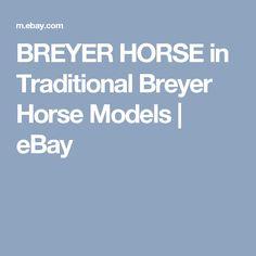 BREYER HORSE in Traditional Breyer Horse Models   eBay Breyer Horses, My Ebay, Models, Traditional, Templates, Fashion Models