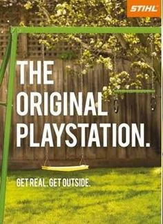 Great Ad! Stihl. The Original Playstation