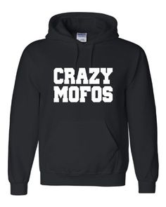 Small Black Adult Crazy Mofos Sweatshirt Hoodie Go All Out Screenprinting http://www.amazon.com/dp/B00KH5SY6U/ref=cm_sw_r_pi_dp_6q6Zub0Z5S0ZB