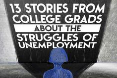 13 Stories From College Grads About The Struggles Of Unemployment