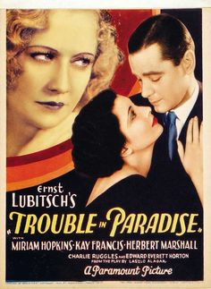Trouble in Paradise, Ernst Lubitsch, 1932.