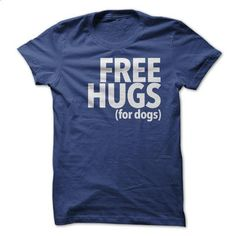 Free Hugs for Dogs - #unique gift #thank you gift