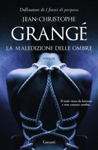 La maledizione delle ombre by Jean-Christophe Grangé - Books Search Engine Great Books To Read, Books To Read Online, Good Books, This Book, Perfect Image, Perfect Photo, Love Photos, Cool Pictures, Jean Christophe