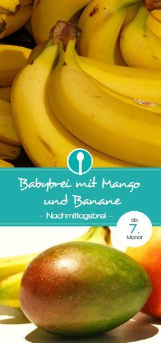 Rezept für Nachmittagsbrei mit Mango und Banane: Getreide-Obst-Brei für Babys ab dem 7.Monat