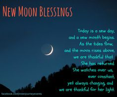 New Moon Blessings: A prayer for Diana  Today is a new day, and a new month begins. As the tides flow, and the moon rises above, we are thankful that She has returned. She watches over us, ever constant, yet always changing, and we are thankful for her light.  Facebook.com/innerjourneyevents