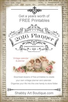 Shabby Art Boutique - 2016 Printable Planner and Calendar. Dozens of free downloads to print off and make your own personalised planner with a vintage theme.