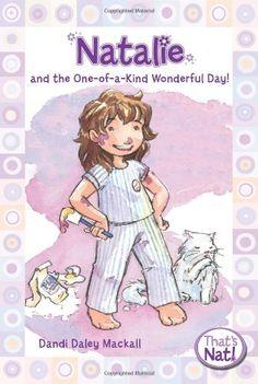 Natalie and the One-of-a-Kind Wonderful Day! (That's Nat!) by Dandi Daley Mackall,http://www.amazon.com/dp/0310715660/ref=cm_sw_r_pi_dp_9b0ftb00CYQ1XX0B