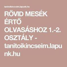 RÖVID MESÉK ÉRTŐ OLVASÁSHOZ 1.-2. OSZTÁLY - tanitoikincseim.lapunk.hu
