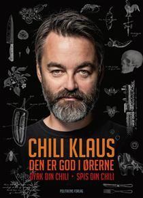 Chili Klaus – Den er go' i ørerne af Klaus Pilgaard (Bog) - køb hos SAXO.com