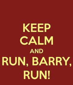 KEEP CALM AND RUN, BARRY, RUN! Another original poster design created with the Keep Calm-o-matic. Buy this design or create your own original Keep Calm design now. Arrow Flash, O Flash, Flash Barry Allen, Star Labs, Supergirl Dc, Supergirl And Flash, The Cw, Finn Jake, The Flashpoint