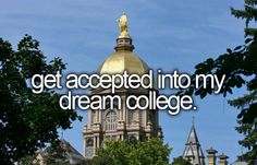 I applied to only ONE college and I graduated from that college 4 years later...