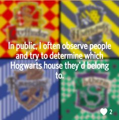 12. In public, I often observe people and try to determine which Hogwarts house they'd belong to. | 19 Real Thoughts Harry Potter Fans Actually Have