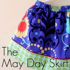 The may day skirt, sewing tutorial for a little girl's skirt.