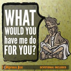 Luke 18:41 What do you want me to do for you? He said, Lord, let me recover my sight Why Did Jesus Ask? Since...