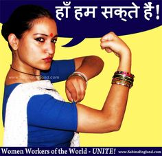 Women Workers of the World UNITE! Marxist Indian Rosie. #rosietheriveter #sociology #work