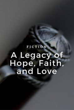 A fiction story inspired by the Faith, Hope, Love pen I made.  #woodturning #penmaking #etsy #fiction