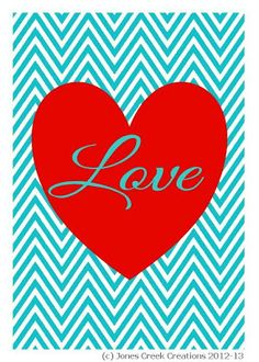 "Jones Creek Creations: Chevron Valentine's Day ""Love"" Printable 5x7 #valentine #printable"