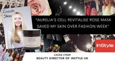 """InStyle UK's Beauty Director Cassie Steer says the Cell Revitalise Rose Mask """"saved her skin over fashion week"""" x"""