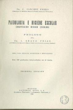 Paidología e higiene escolar: obra para médicos, higienistas y educadores / C. Sanchez Freijo ; prólogo del Dr. J. Bravo Frias