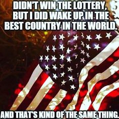 ALWAYS...PROUD TO BE AN AMERICAN  !!!                                                                                                                                                                                 More