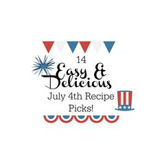 These recipes are perfect to take to a July 4th Independence Day party, celebration, pool party or get together. EASY DELICIOUS HOLIDAY RECIPE PICKS