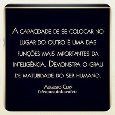 Augusto Cury......puxa....que grande verdade, vlw ae mano......;) Portuguese Phrases, Portuguese Quotes, Smart Quotes, Great Quotes, Best Quotes Ever, Special Words, Simple Words, More Than Words, Study Motivation