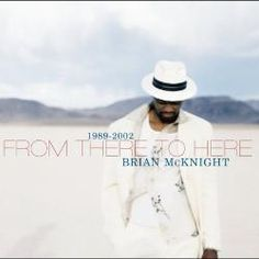 Brian McKnight - From There to Here: 1989-2002