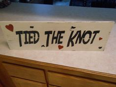 TIED THE KNOT sign  Cottage, Chippy, Distressed